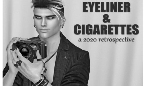 Eyeliner & Cigarettes – a 2020 retrospective